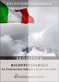 Ricostituiamoci. La Costituzione italiana e le sue tre anime