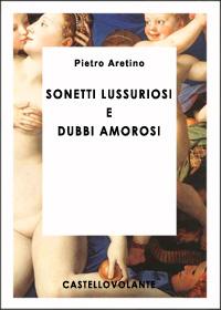 Sonetti Lussuriosi e Dubbi Amorosi